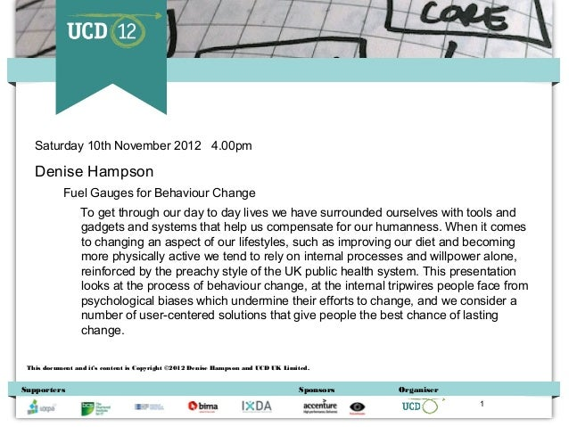 Saturday 10th November 2012 4.00pm   Denise Hampson           Fuel Gauges for Behaviour Change                To get throu...