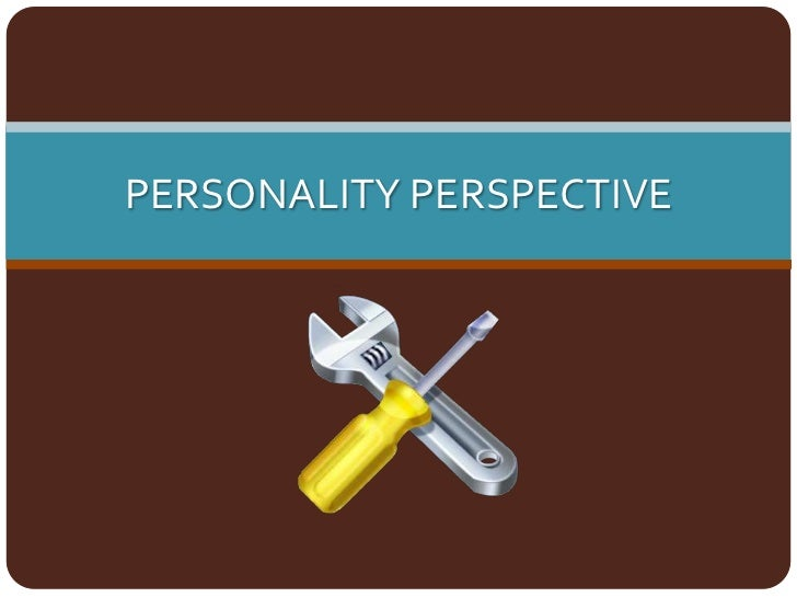 PERSONALITY PERSPECTIVE