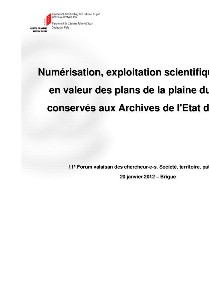 Numérisation, exploitation scientifique et mise  en valeur des plans de la plaine du Rhône conservés aux Archives de lEtat...