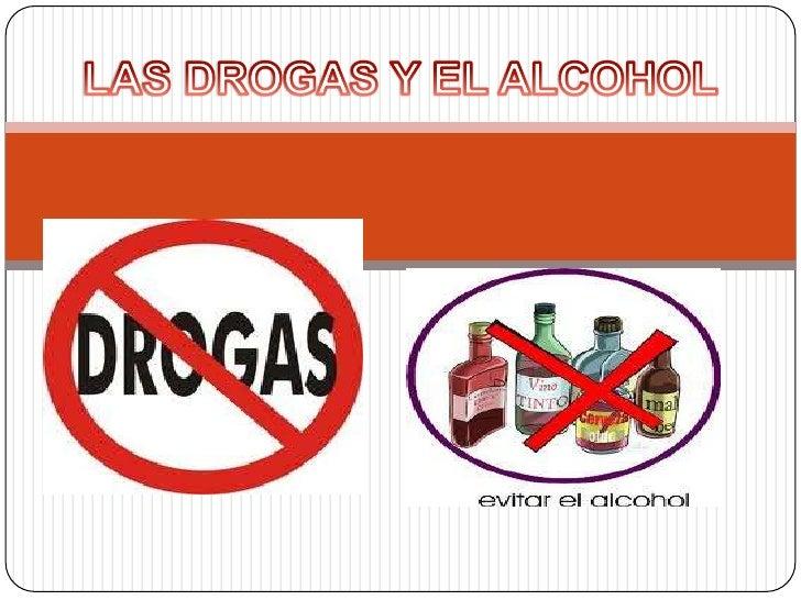 LAS DROGAS Y EL ALCOHOL<br />