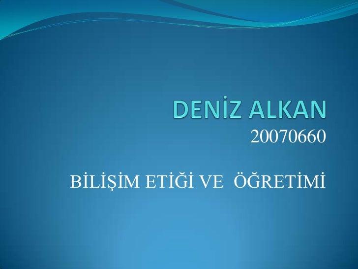 Deniz Alkan 20070660 ceit 338