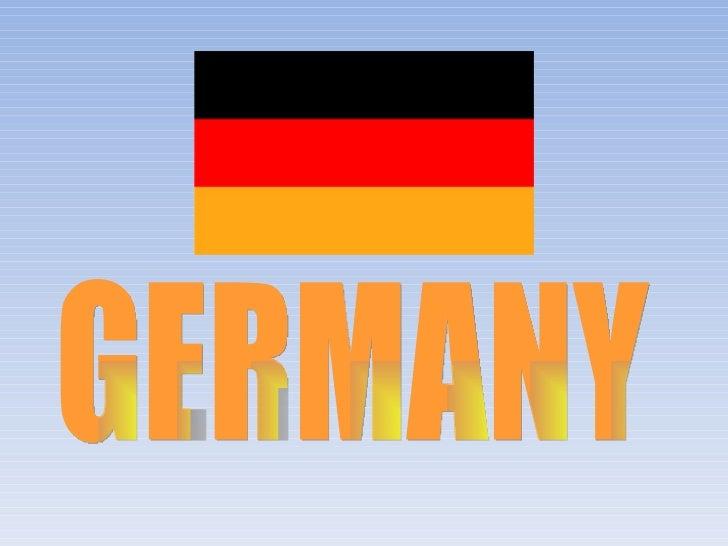 GERMANY•   Face measurement      : 357 000 km2•   Population             : 83,029,536•   Administrative Mode   : Republica...