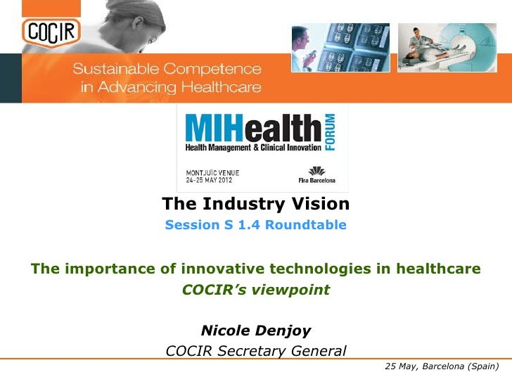 The Industry Vision                Session S 1.4 RoundtableThe importance of innovative technologies in healthcare        ...