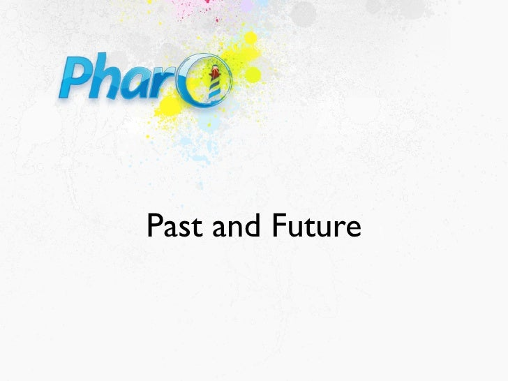 Denker - Pharo: Present and Future - 2009-07-14