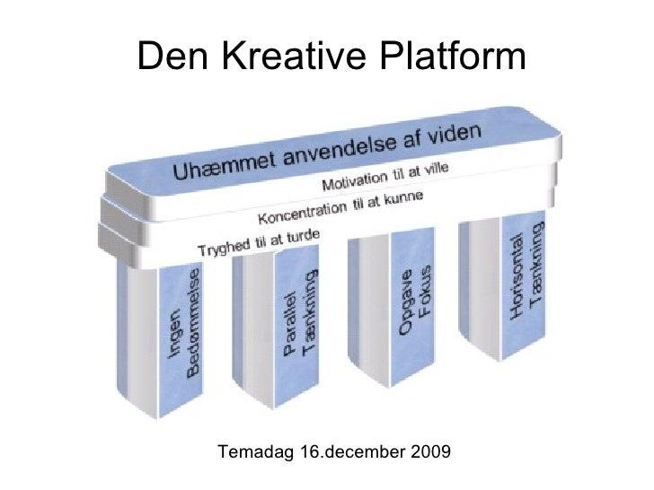 Den Kreative Platform Temadag 2.februar 2010