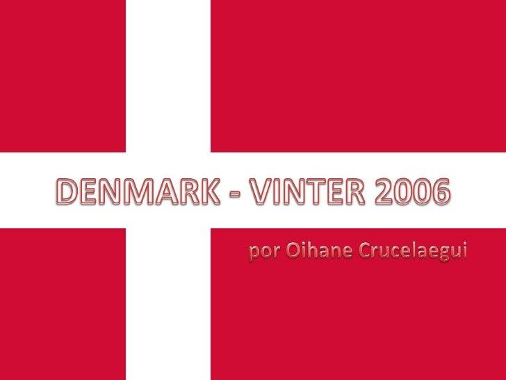 DENMARK - VINTER 2006<br />por Oihane Crucelaegui<br />