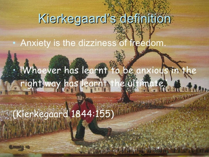 thesis kierkegaard dread Kierkegaard's first important work was his university thesis the recognition of this freedom triggers immense feelings of dread which kierkegaard called our.