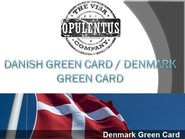 Opulentus - Denmark green card