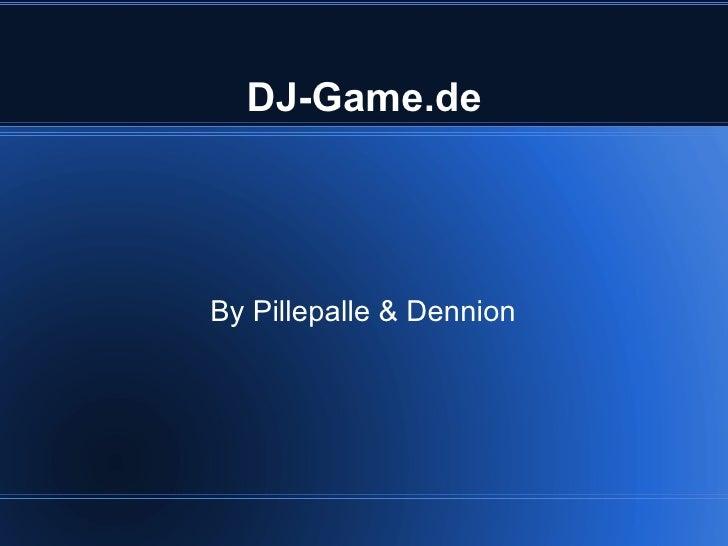 DJ-Game.de By Pillepalle & Dennion