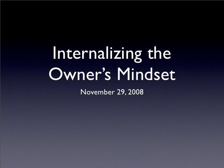 Internalizing the Owner's Mindset     November 29, 2008