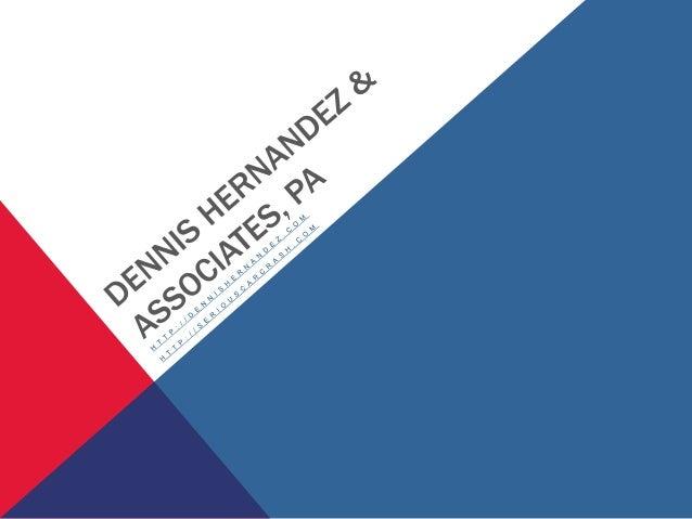 DENNIS HERNANDEZ Dennis was born and still practices law in Tampa, Florida. Dennis Hernandez was 23 years old when he grad...