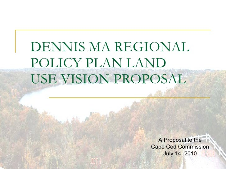 Dennis MA Land Use Vision Proposal CCC Transmittal