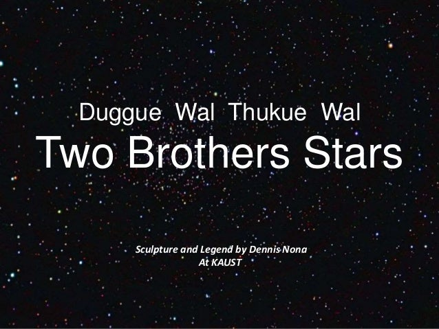 Duggue Wal Thukue Wal Two Brothers Stars Sculpture and Legend by Dennis Nona At KAUST