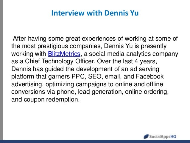 Interview with Dennis Yu After having some great experiences of working at some of the most prestigious companies, Dennis ...
