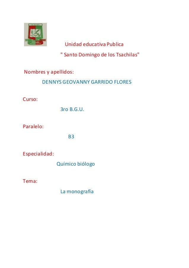 """Unidad educativaPublica """" Santo Domingo de los Tsachilas"""" Nombres y apellidos: DENNYS GEOVANNY GARRIDO FLORES Curso: 3ro B..."""
