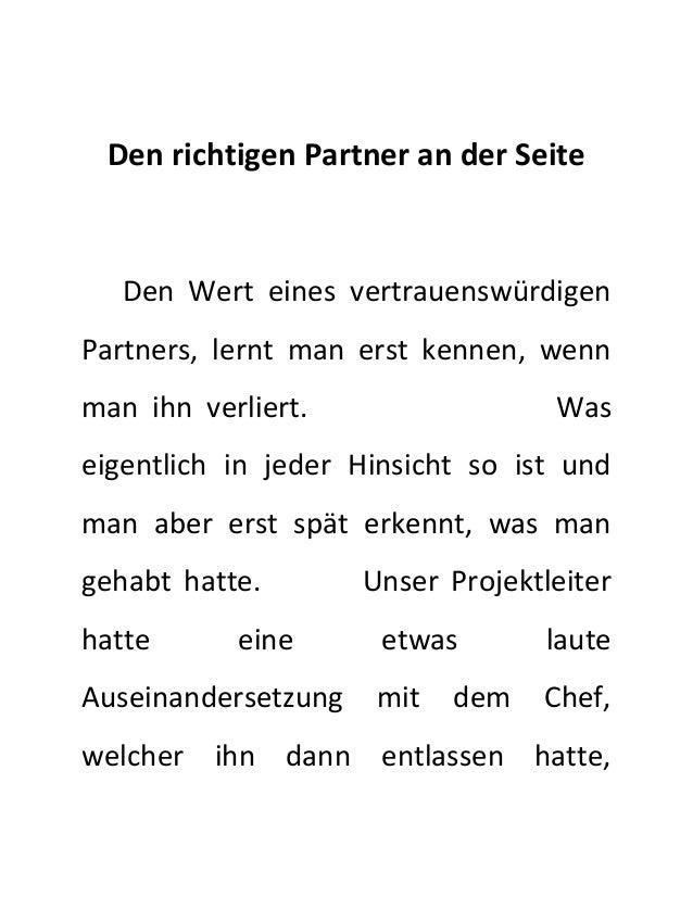 Den richtigen Partner an der Seite  Den Wert eines vertrauenswürdigen  Partners, lernt man erst kennen, wenn  man ihn verl...