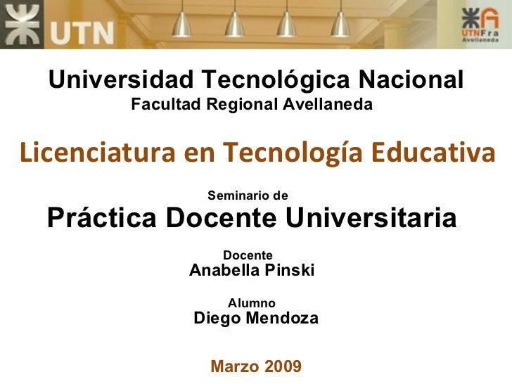 Universidad Tecnológica Nacional Facultad Regional Avellaneda Licenciatura en Tecnología Educativa Práctica Docente Univer...