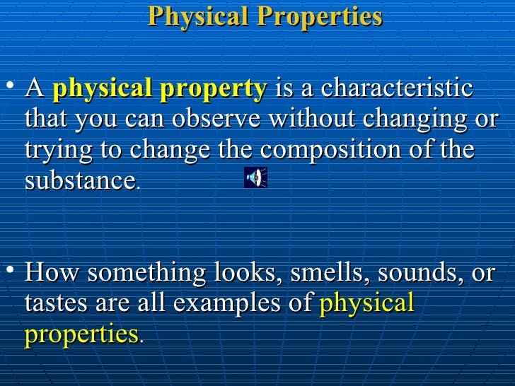<ul><li>A  physical property   is a characteristic that you can observe without changing or trying to change the compositi...