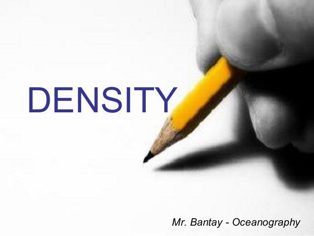 DENSITY Mr. Bantay - Oceanography