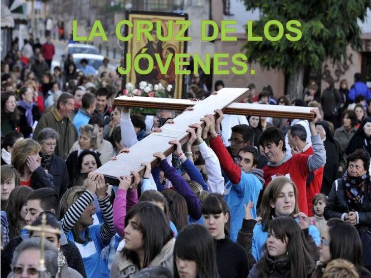 LA CRUZ DE LOS JÓVENES.<br />