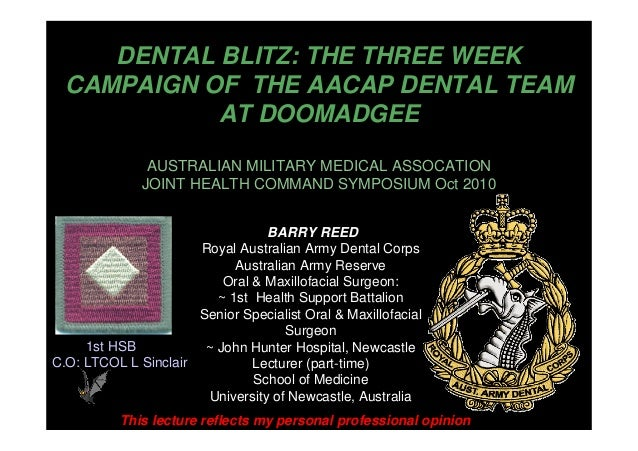 DENTAL BLITZ: THE THREE WEEK CAMPAIGN OF THE AACAP DENTAL TEAM AT DOOMADGEE AUSTRALIAN MILITARY MEDICAL ASSOCATION JOINT H...
