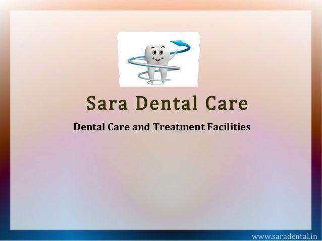 Dental Care and Treatment Facilities at Sara Dental Care