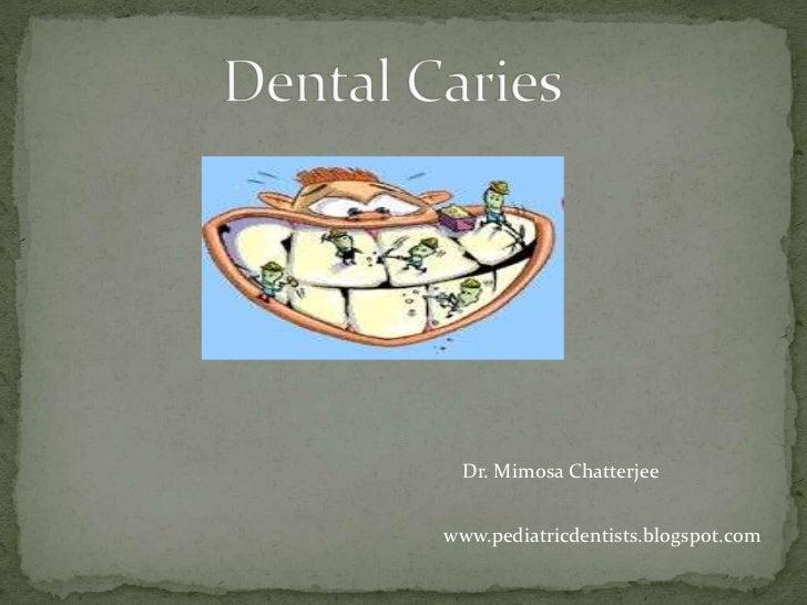 Dr. Mimosa Chatterjeewww.pediatricdentists.blogspot.com