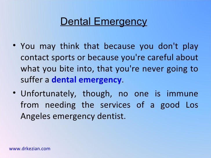 Dental Emergency • You may think that because you dont play   contact sports or because youre careful about   what you bit...