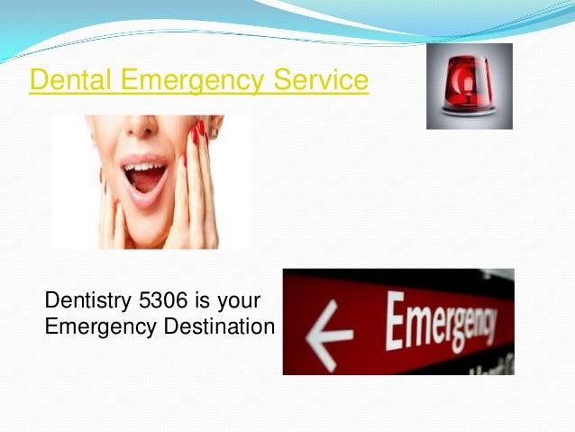 Dental Emergency Service  Dentistry 5306 is your Emergency Destination