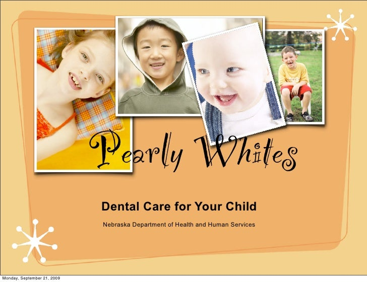 Pearly Whites                              Dental Care for Your Child                              Nebraska Department of ...