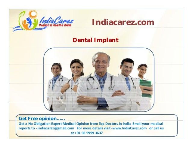 Indiacarez.com Dental Implant Get Free opinion……p GetaNoObligationExpertMedicalOpinionfromTopDoctorsinIndiaEm...