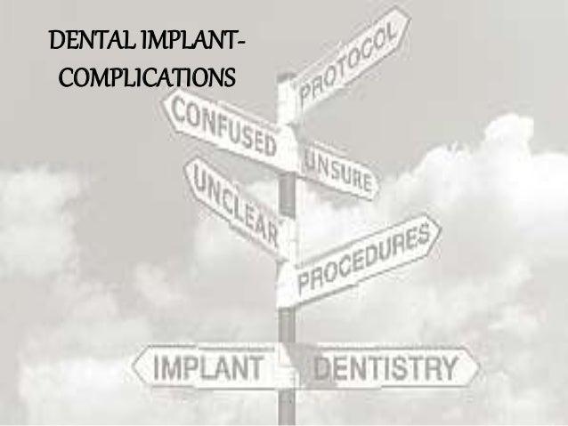DENTAL IMPLANT- COMPLICATIONS