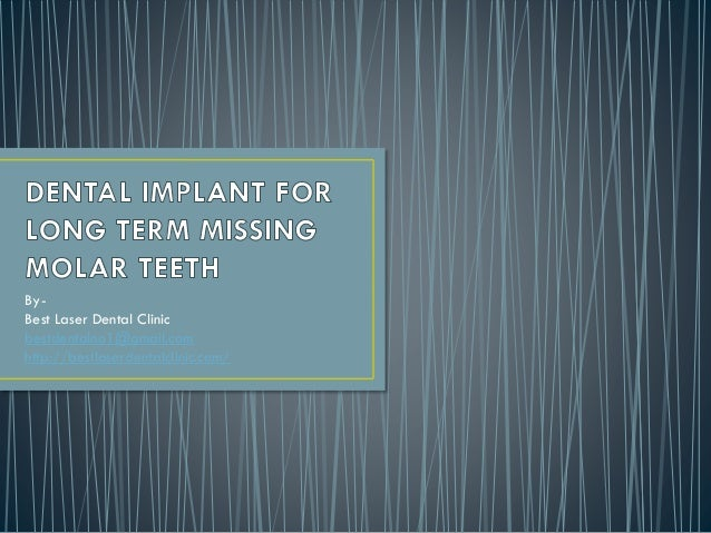 Dental implant for long term missing teeth