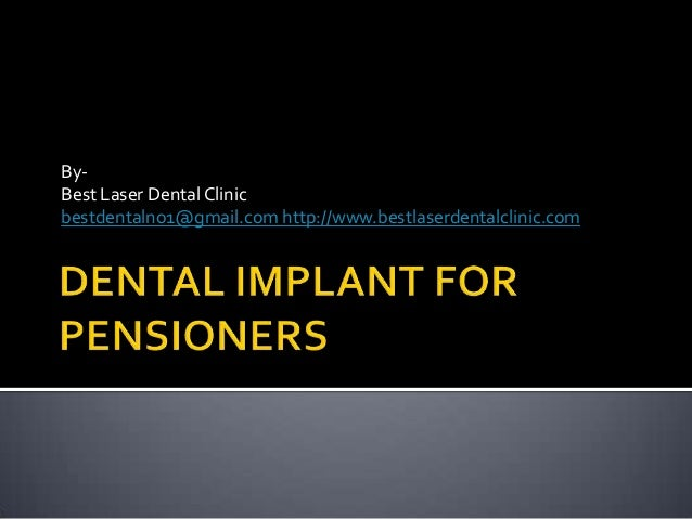 Dental implant for pensioners