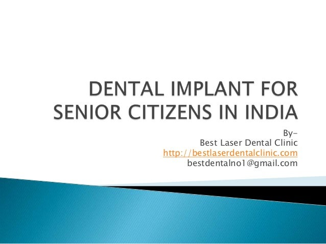 Dental implant for senior citizens in india