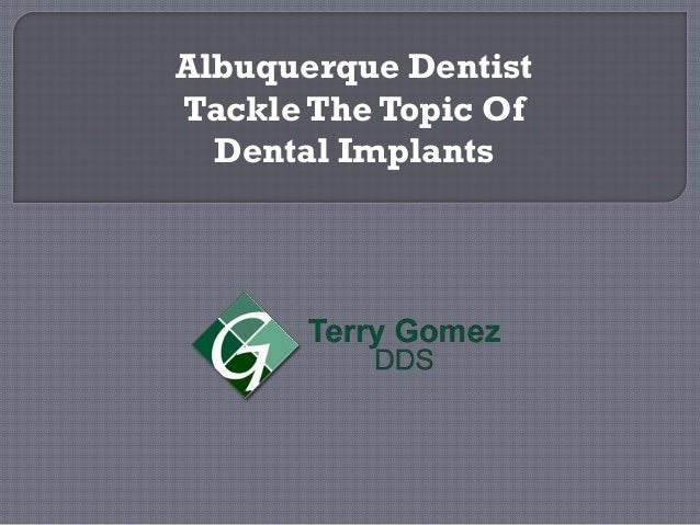 Albuquerque Dentist Tackle The Topic Of Dental Implants