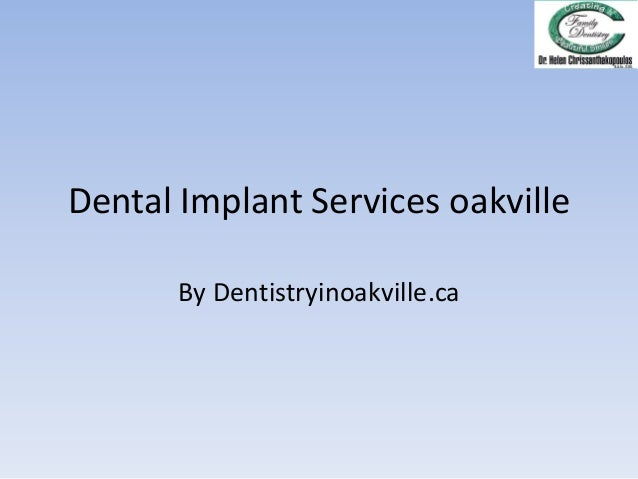 Dental Implant Services oakville By Dentistryinoakville.ca