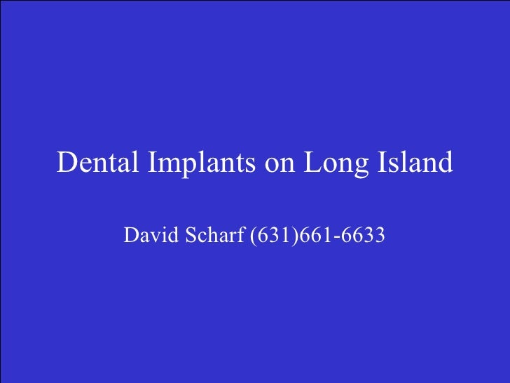Dental Implants on Long Island David Scharf (631)661-6633