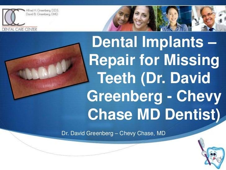 Dental Implants – Repair for Missing Teeth (Dr. David Greenberg - Chevy Chase MD Dentist)<br />Dr. David Greenberg – Chevy...
