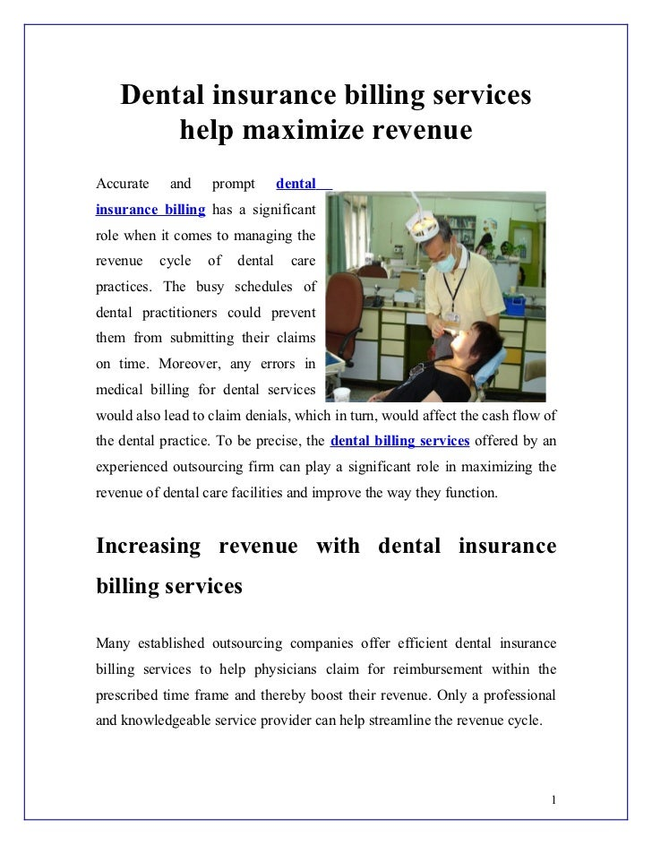 Dental insurance billing services        help maximize revenueAccurate    and    prompt        dentalinsurance billing has...