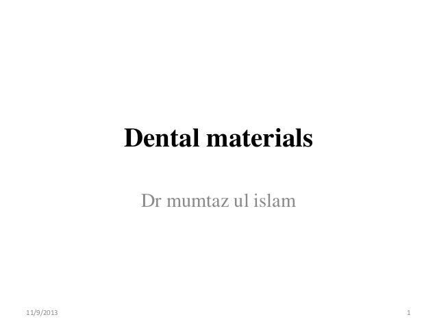 History and Introduction of Dental materials