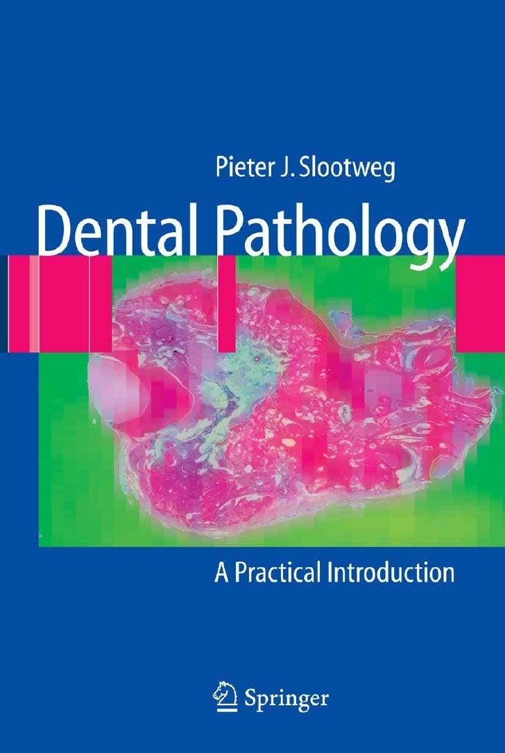 P. J. SlootwegDental Pathology