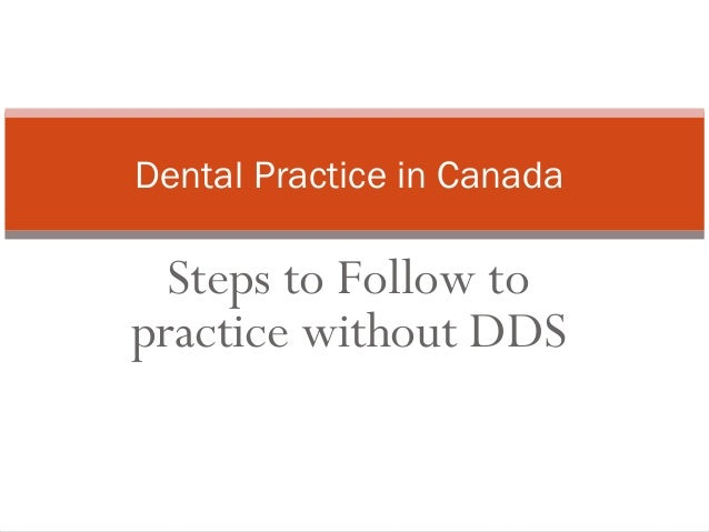 Dental Practice in Canada  Steps to Follow to practice without DDS