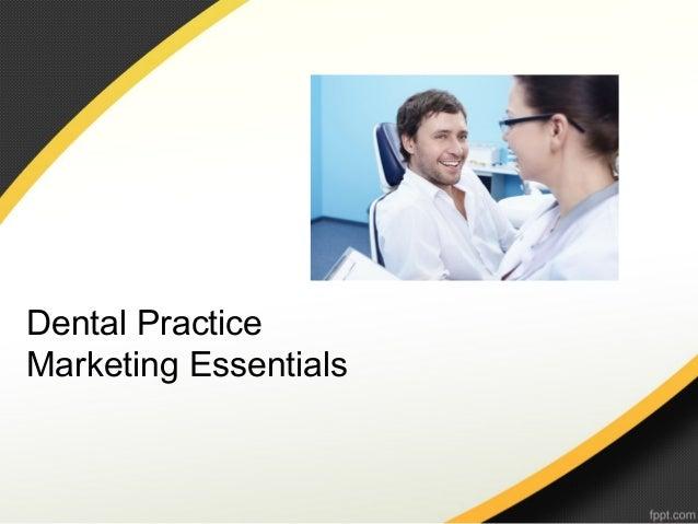 Dental PracticeMarketing Essentials