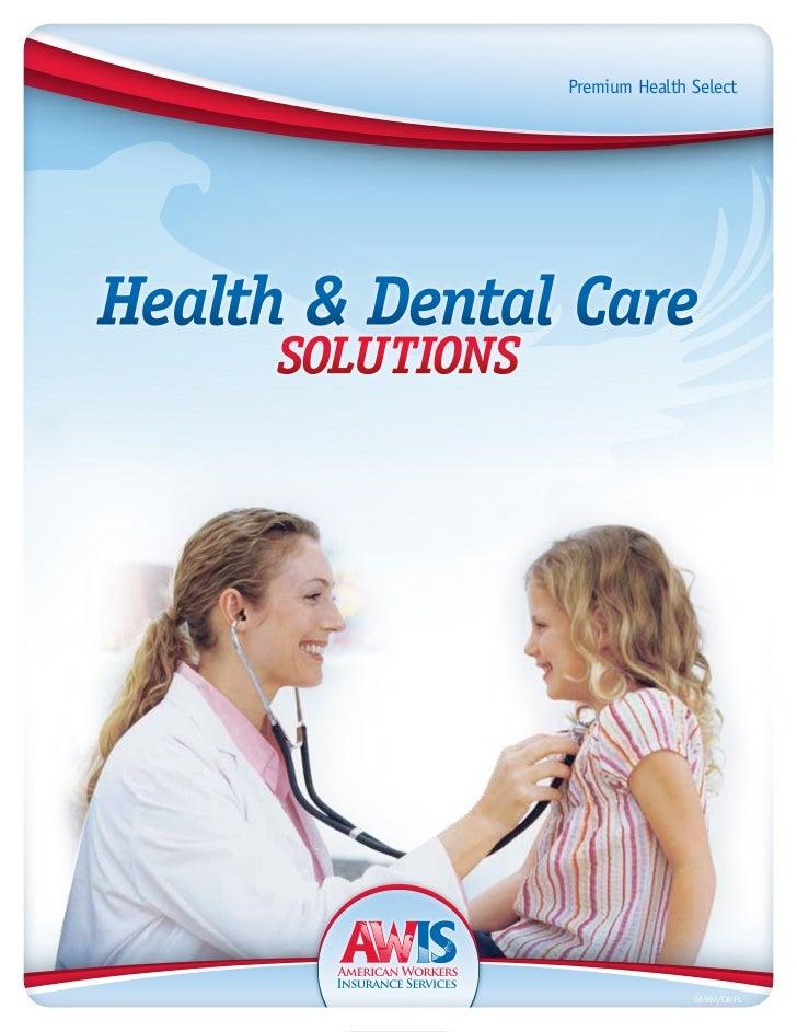 Premium Health SelectHealth & Dental Care     SolutionS                                06597/CA-FL