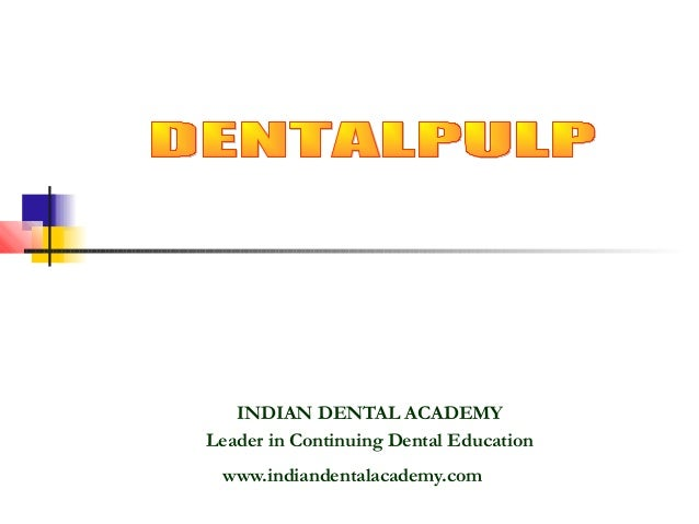 Dental pulp  /certified fixed orthodontic courses by Indian dental academy