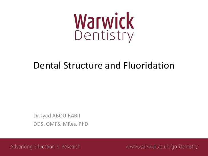 Dental Structure and FluoridationDr. Iyad ABOU RABIIDDS. OMFS. MRes. PhD