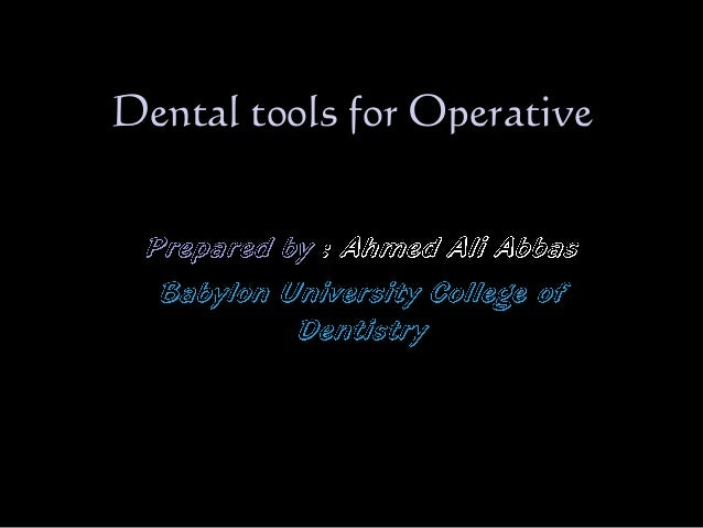 Dental tools for Operative , operative instruments