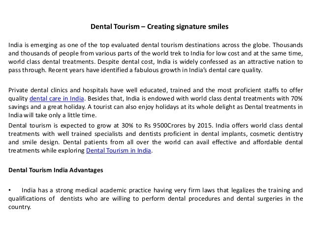 Dental Tourism – Creating signature smiles India is emerging as one of the top evaluated dental tourism destinations acros...
