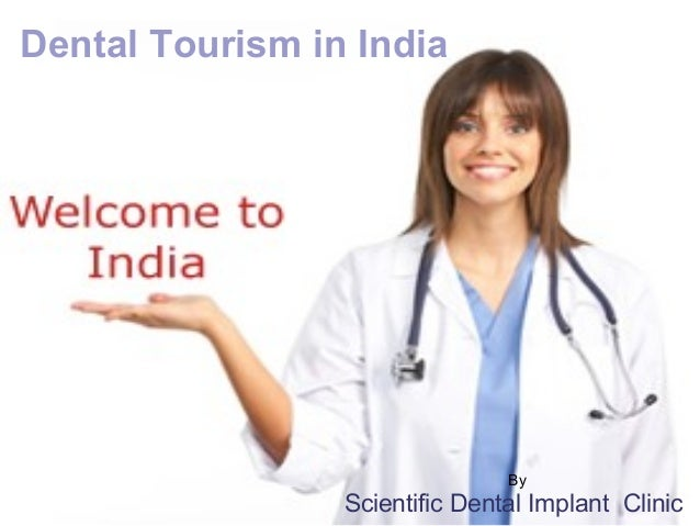 dental tourism in india think Medical tourism india, health tourism india, india medial tourism, dental tourism india are all synonymous and talk about the same subject - travel to india for medical care and procedures and combine it with a grand holiday in india for the same or lower cost as compared with western and european countries.
